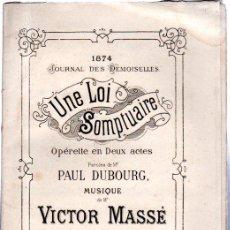 Partituras musicales: 1874, UNE LOI SOMPTUAIRE, OPERETTE, PAUL DUBOURG, VÍCTOR MASSE, PARÍS. Lote 32235620