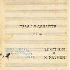 Partituras musicales: MUSICA.PARTITURA AUTOGRAFIADA.TRAS LA CARETITA.1932.PAGS.7. AUTOR MUSICA : X. NEVADA . Lote 32559550
