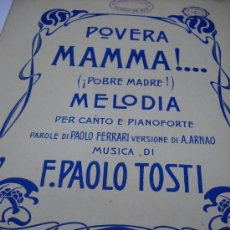 Partituras musicales: PARTITURA PARA PIANO Y CANTO. F. PAOLO TOSTI: ¡POBRE MADRE!. MELODIA. 7 PAGS. . Lote 32723095