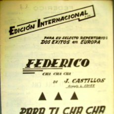Partituras musicales: PARTITURAS PARA CONJUNTOS: FEDERICO - PARA TI CHA CHA - EDICIONES ESPAÑA 1966.. Lote 33169342