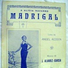 Partituras musicales: PARTITURA: MADRIGAL.ACOSTA ANGEL (LETRA) ALVAREZ - GARCÍA J.(MÚSICA) 1935. Lote 38167771