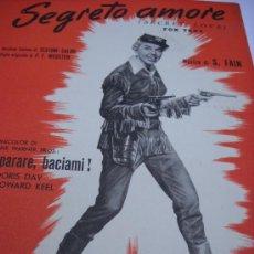 Partituras musicales: PARTITURA. S. FAIN: SEGRETO AMORE. FOX TROT. DEL FILM. NON SPARARE, BACIAMI!. EDI. RADIO RECORD. Lote 33968717