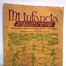 Partituras musicales: MI INFANCIA. 30 CANCIONES POPULARES ESPAÑOLAS DE CORRO. IBARRA. EDITORIAL MÚSICA MODERNA. PIANO.1955. Lote 34224230