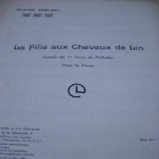 Partituras musicales: PARTITURA. CLAUDE DEBUSSY: LA FILLE AUX CHEVEUX DE LIN.(EXTRAIT DU 1ER. LIVRE DE PRELUDES). POUR LE. Lote 34742618