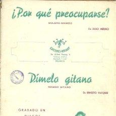 Partituras musicales: PAQUITA SERRANO PARTITURA DE LAS CANCIONES DIMELO GITANO Y ¿PORQUE PREOCUPARSE?. Lote 34827717