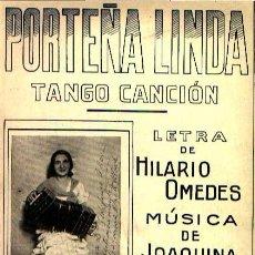 Partituras musicales: PORTEÑA LINDA TANGO CANCIÓN DE HILARIO OMEDES MÚSICA DE JOAQUIN MARTÍ MIRA. Lote 36467328