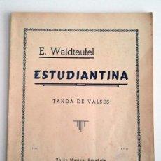 Partituras musicales: ENTUDIANTINA. TANDA DE VALSES. WALDTEUFEL. UNIÓN MUSICAL ESPAÑOLA. PARTITURA. Lote 35744772