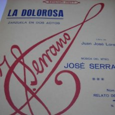 Partituras musicales: PARTITURA. J. SERRANO: LA DOLOROSA. ZARZUELA EN 2 ACTOS. Nº 1. RELATO DE RAFAEL. 1930, 6 PAGS. . Lote 36000152