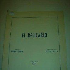Partituras musicales: PARTITURA EL RELICARIO, LETRA OLIVEROS Y CASTELLVI MÚSICA JOSÉ PADILLA, UNION MUSICAL ESPAÑOLA.. Lote 36040278