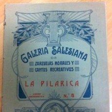 Partituras musicales: PARTITURA LA PILARICA GALERIA SALESIANA DE ZARZUELAS MORALES Y CANTOS RECREATIVOS. Lote 36687863