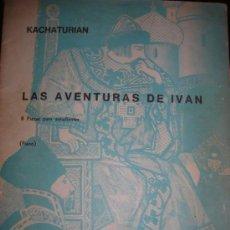 Partituras musicales: LAS AVENTURAS DE IVAN - KACHATURIAN - 8 PIEZAS PARA ESTUDIANTES (PIANO) - RICORDI - ARGENTINA. Lote 36808817