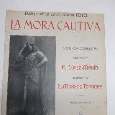 Partituras musicales: LA MORA CAUTIVA, CANCION ORIENTAL MUSICA MORENO TORROBA (FIRMA AUTOGRAFA) LETRA LOPEZ MARIN. TOTO . Lote 36989722