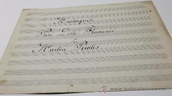PARTITURA MANUSCRITA. MARTIN PERALES: MACHAQUITO. PASO DOBLE FLAMENCO. 2 HOJAS. (Música - Partituras Musicales Antiguas)