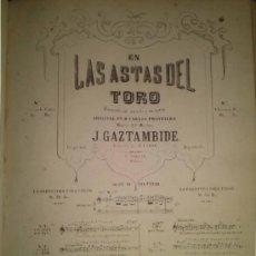 Partituras musicales: EN LAS ASTAS DEL TORO ZARZUELA DEL MAESTRO GAZTAMBIDE LETRA DE CARLOS FRONTAURA. Lote 38198165