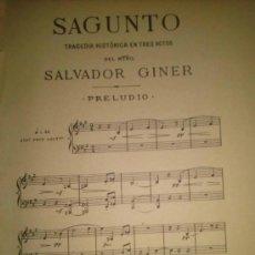 Partituras musicales: SAGUNTO TRAGEDIA HISTORICA EN TRES ACTOS DEL MAESTRO SALVADOR GINER VALENCIA. Lote 38198216