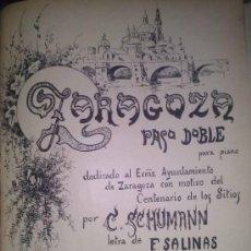 Partituras musicales: ZARAGOZA PASODOBLE DEDICADO AL AYUNTAMIENTO DE ZARAGOZA CON MOTIVO DEL CENTENARIO SITIOS SCHUMANN. Lote 38198270