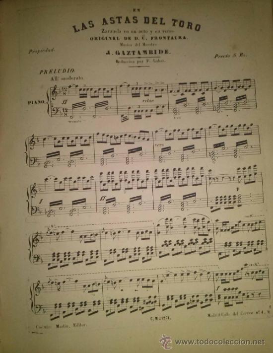 Partituras musicales: EN LAS ASTAS DEL TORO ZARZUELA DEL MAESTRO GAZTAMBIDE LETRA DE CARLOS FRONTAURA - Foto 2 - 38198165