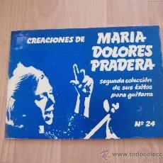 Partituras musicales: CREACIONES DE MARIA DOLORES PRADERA SEGUNDA COLECCION DE SUS EXITOS PARA GUITARRA Nº 24. Lote 38675364