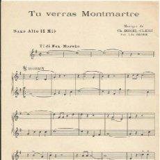 Partituras musicales: *-* PP101 - PARTITURA - TU VERRAS MONTMARTRE - SAXO ALTO II MI B . Lote 38933666