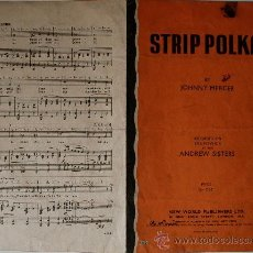 "Partituras musicales: PARTITURA ""STRIP POLKA"" DE JOHN MERCER, INTERPRETADA POR ANDREW SISTERS (ENGLAND) . Lote 39056312"