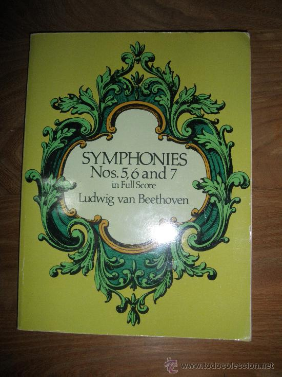 SYMPHONIES NOS  5,6 AND 7  LUDWIG VAN BEETHOVEN  IN FULL STORE  DOVER  PUBLICATION  EDICION USA *