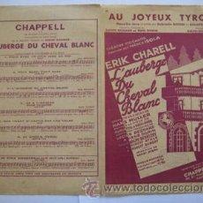 Partituras musicales: PARTITURA : AU JOYEUX TYROL, DE L'OPERETTE L'AUBERGE DU CHEVAL BLANC. 1932. Lote 40151620