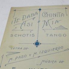 Partituras musicales: PARTITURA VARIOS INSTRUMENTOS. E. DE ULIERTE: ¡TE DABA ASI!. SCHOTIS Y CHINITA MIA. TANGO. Lote 40128782
