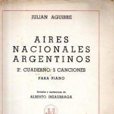 Partituras musicales: AIRES NACIONALES ARGENTINOS JULIAN AGUIRRE. Lote 40320395
