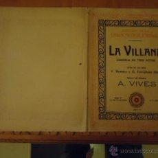 Partituras musicales: ANTIGUA PARTITURA HOJA - LA VILLANA ZARZUELA EN TRES ACTOS, ,. Lote 40926138