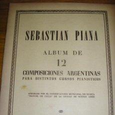 Partituras musicales: SEBASTIAN PIANA ALBUM DE 12 COMPOSICIONES ARGENTINAS PARA DISTINTOS CURSOS PIANISTICOS - UNICO!. Lote 40952226
