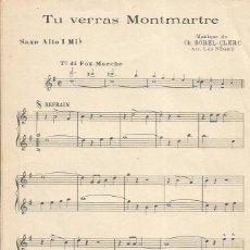 Partituras musicales: +-+ PP129 - PARTITURA - TU VERAS MONTMARTRE - SAXO ALTO MI B - 1958. Lote 41058326