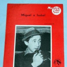 Partituras musicales: PARTITURA CANCIÓN LUIS AGUILÉ MIGUEL E ISABEL MÚSICA DEL SUR 1967. Lote 107879382