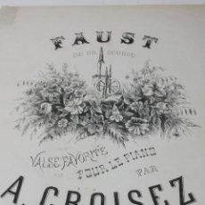 Partituras musicales: PARTITURA. CH. GOUNOD: FAUST. VALSE. TRANSCRITE POUR PIANO PAR A.CROISEZ. 5 PAGS.. Lote 41854532