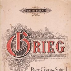 Partituras musicales: ANTIGUA PARTITURA - GRIEG - PEER GYNY / SUIT I - OPUS 46 - PIANO SOLO - ED. PETERS / ALEMANIA - RD22. Lote 42801514
