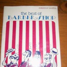 Partituras musicales: THE BEST OF BARBER SHOP (BARBERSHOP QUARTET) - 19 PARTIRUTAS DE AUTORES VARIO - WARNER BROS - USA. Lote 43165892