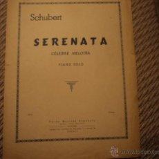 Partituras musicales: PARTITURA DE FRANZ SCHUBERT. SERENATA; CÉLEBRE MELODÍA; PIANO SOLO. UNIÓN MUSICAL ESPAÑOLA. MADRID. Lote 103934980