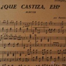 Partituras musicales: ¿QUE CASTIZA, EH ? - RAMON CASADEVALL - SCHOTIS. Lote 43611186