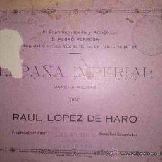 Partituras musicales: ESPAÑA IMPERIAL MARCHA MILITAR POR RAUL LOPEZ DE HARO ASTORGA. Lote 43738854