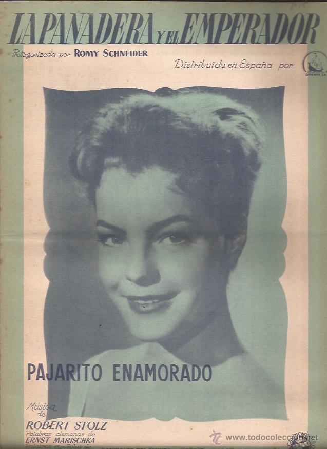 PARTITURA-LA PANADERA Y EL EMPERADOR PAJARITO ENAMORADO-ROMY SCHNEIDER-CINE-SPAIN 1955 (Música - Partituras Musicales Antiguas)