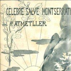 Partituras musicales: P. AMETLLER : CÉLEBRE SALVE DE MONTSERRAT - ILUSTRACIÓN MODERNISTA DE J. PASSOS. Lote 44373315
