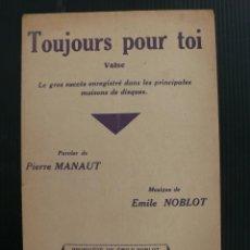 Partituras musicales: PARTITURA ANTIGUA MUSICA VALLS MUSICA DE EMILE NOBLOT TOUJOURS POUR TOI. Lote 44802031