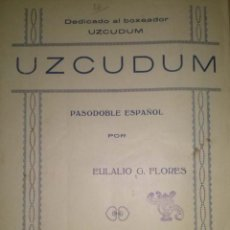 Partituras musicales: PASODOBLE DEDICADO AL BOXEADOR UZCUDUM POR EULALIO FLORES. Lote 45124934