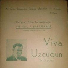 Partituras musicales: VIVA UZCUDUM PASODOBLE AL GRAN BOXEADOR POR EL MAESTRO J. SALAMANCA. Lote 45125004