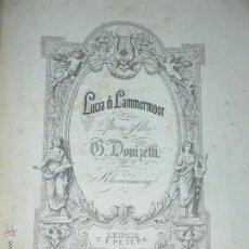 Partituras musicales: OPERA LUCIA DE LAMMERMOOR DE DONIZETTI, PARTITURA COMPLETA PARA PIANO C.F. PETERS, LEIPZIG. Lote 45225729