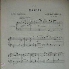 Partituras musicales: MAMITA, DANZA HABANERA POR J.M. GUELBENZU, PARA PIANO, 6 PÁGS,. Lote 45297415