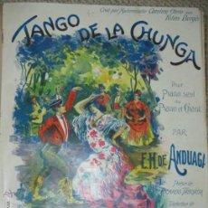 Partiture musicali: TANGO DE LA CHUNGA, POR E.H. DE ANDUAGA, PARA PIANO Y CANTO 7 PÁGS. Lote 45297997