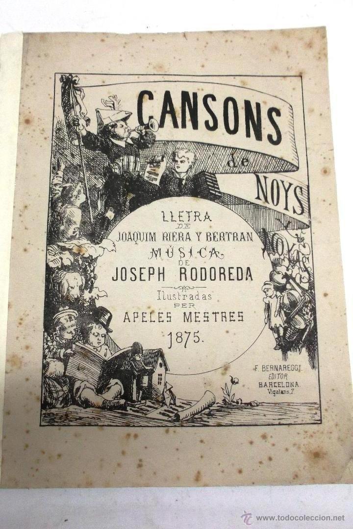 CANSONS DE NOYS Y NOYAS, 1875. LETRA JOAQUIN RIERA ILUSTRADAS POR APELES MESTRES. MUSICA J. RODODERA (Música - Partituras Musicales Antiguas)
