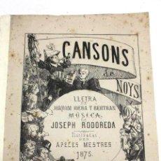 Partituras musicales: CANSONS DE NOYS Y NOYAS, 1875. LETRA JOAQUIN RIERA ILUSTRADAS POR APELES MESTRES. MUSICA J. RODODERA. Lote 45534703