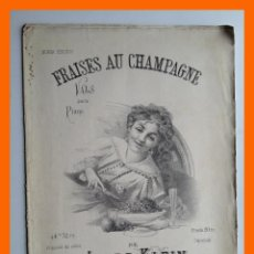 Partituras musicales: FRAISES AU CHAMPAGNE - VALS PARA PIANO - JULES KLEIN. Lote 46128993