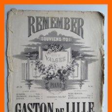 Partituras musicales: REMEMBER (SOUVIENS-TOI) SUITE DE VALSES PARA PIANO OP. 70 - GASTON DE LILLE. Lote 46129541